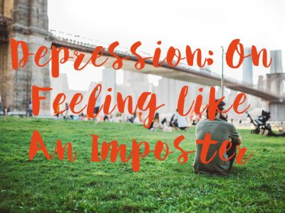 Depression: On Feeling Like an Impostor